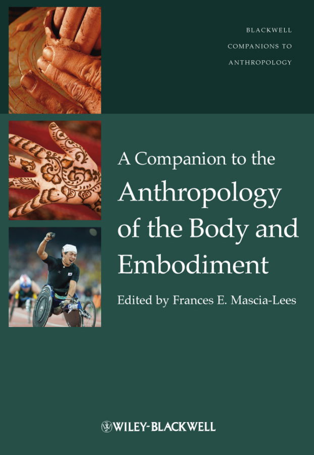 Frances Mascia-Lees E. A Companion to the Anthropology of the Body and Embodiment душевой гарнитур grohe relexa trio 27132000