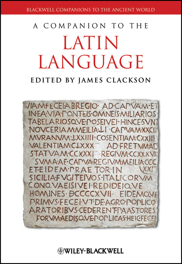 James Clackson A Companion to the Latin Language a new literary history of america