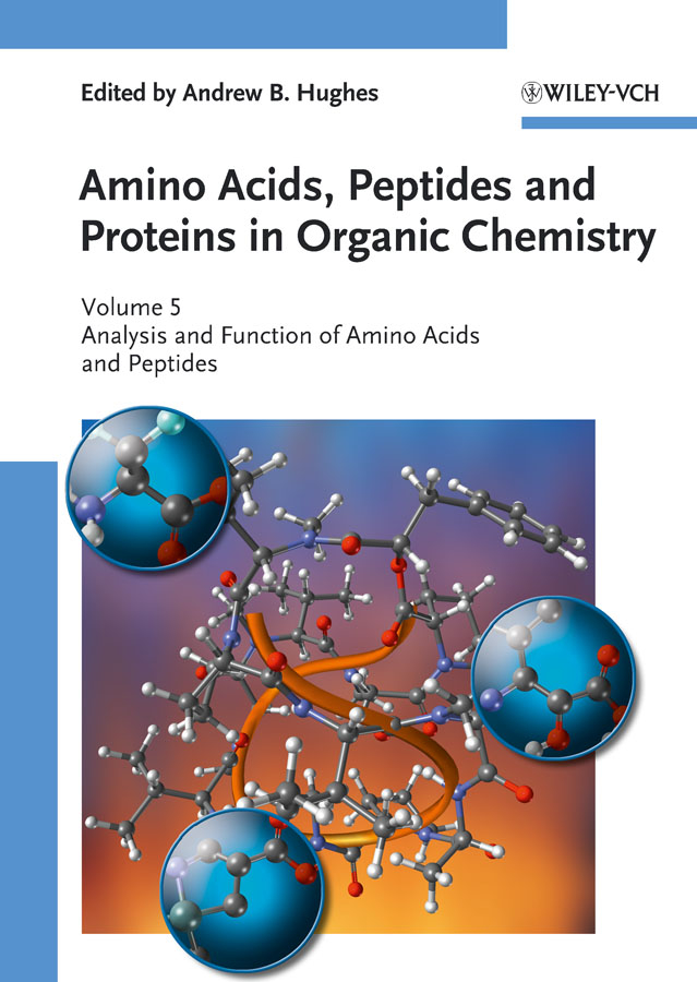 Andrew Hughes B. Amino Acids, Peptides and Proteins in Organic Chemistry, Analysis and Function of Amino Acids and Peptides andrew hughes b amino acids peptides and proteins in organic chemistry protection reactions medicinal chemistry combinatorial synthesis isbn 9783527631834