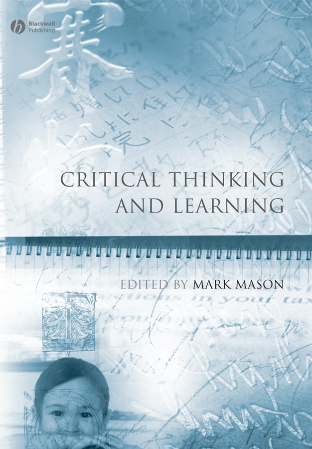 Mark Mason Critical Thinking and Learning richard l epstein the pocket guide to critical thinking fifth edition