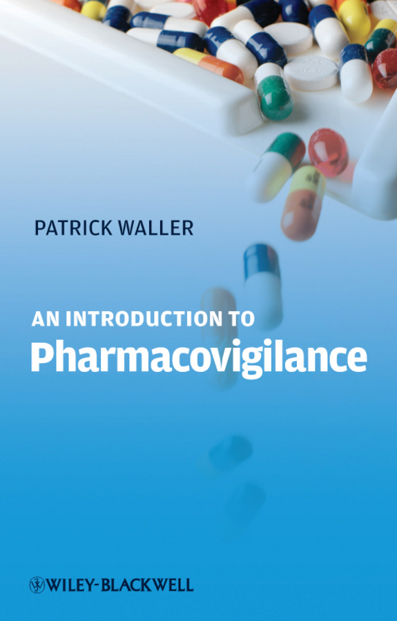 Patrick Waller An Introduction to Pharmacovigilance an introduction to pharmacovigilance