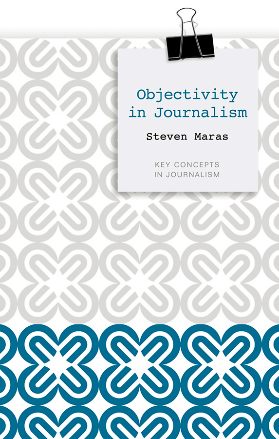 Steven Maras Objectivity in Journalism