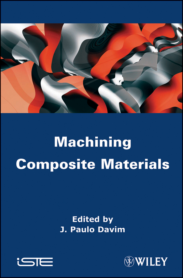 J. Davim Paulo Machining Composites Materials цена