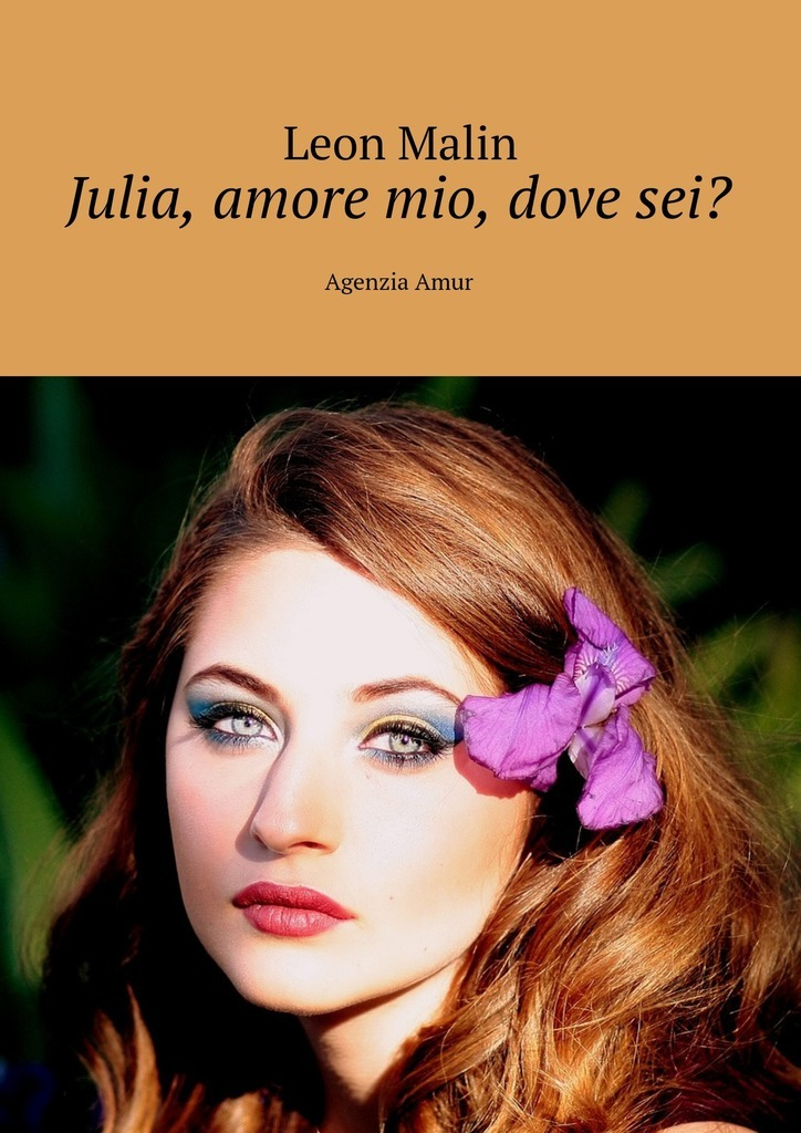 Leon Malin Julia, amore mio, dove sei? Agenzia Amur leon malin happy ticket russian story