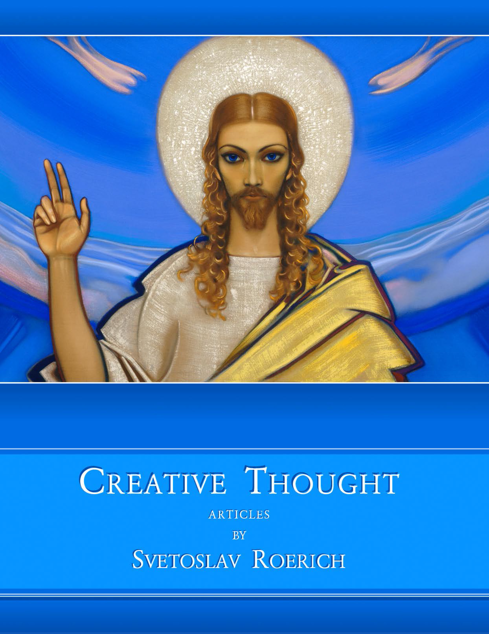 Святослав Рерих Creative Thought. Articles by Svetoslav Roerich creativity in life is directed by the heart