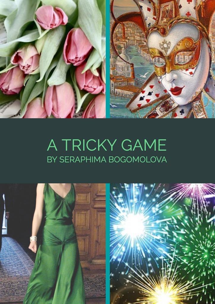 Seraphima Nickolaevna Bogomolova A Tricky Game a pattern of lies