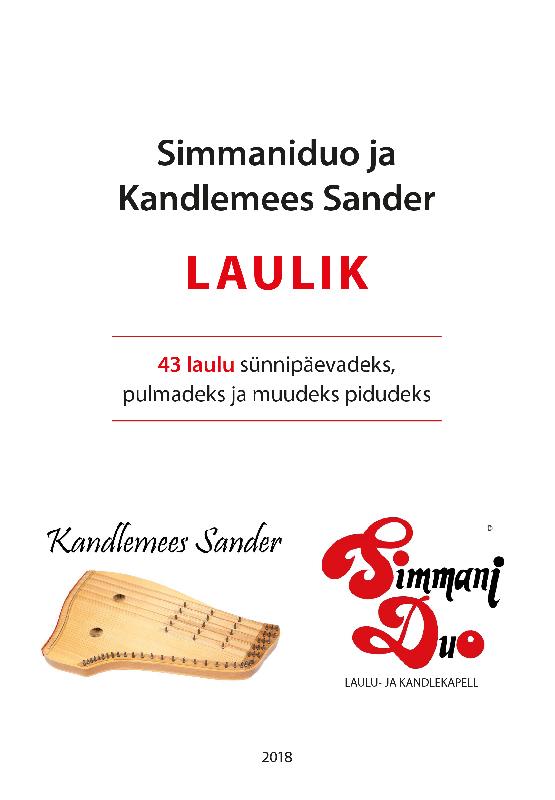 Отсутствует Simmaniduo ja Kandlemees Sander LAULIK: 43 laulu sünnipäevadeks, pulmadeks ja muudeks pidudeks villem grünthal ridala laulud