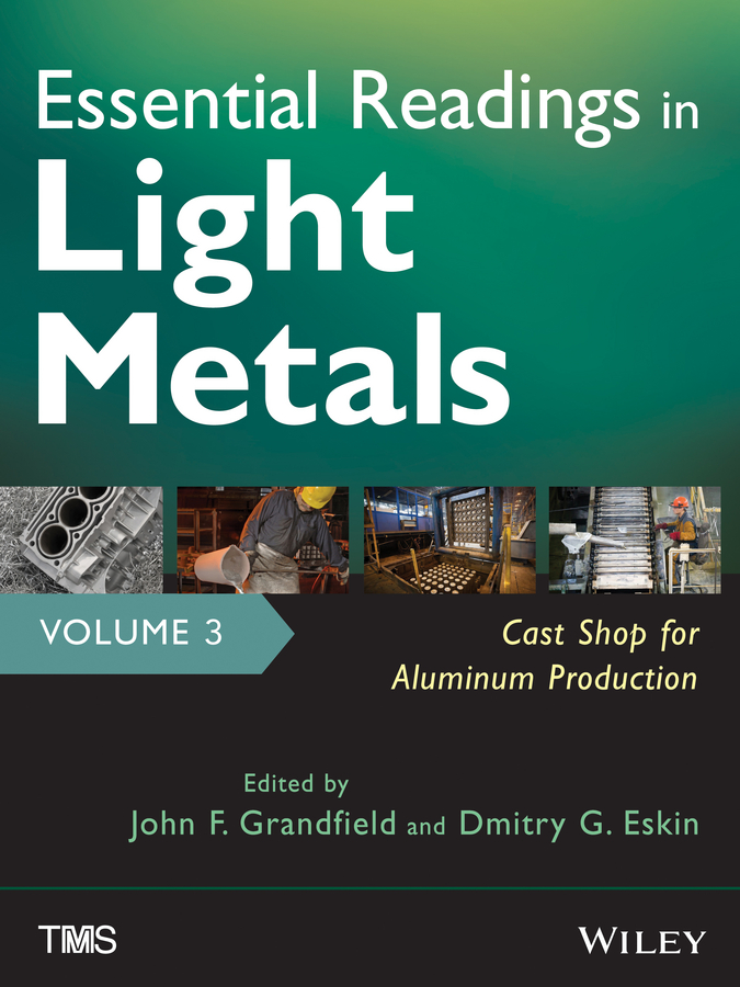 Eskin D. G. Essential Readings in Light Metals, Cast Shop for Aluminum Production a light in the window