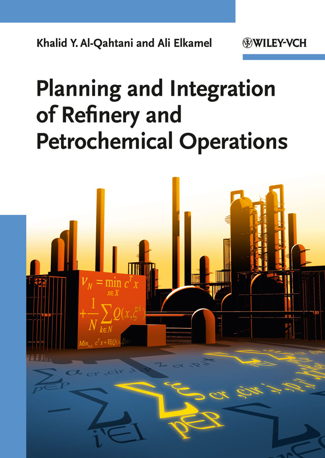Elkamel Ali Planning and Integration of Refinery and Petrochemical Operations fe c on different corrosion agent for petroleum refinery application