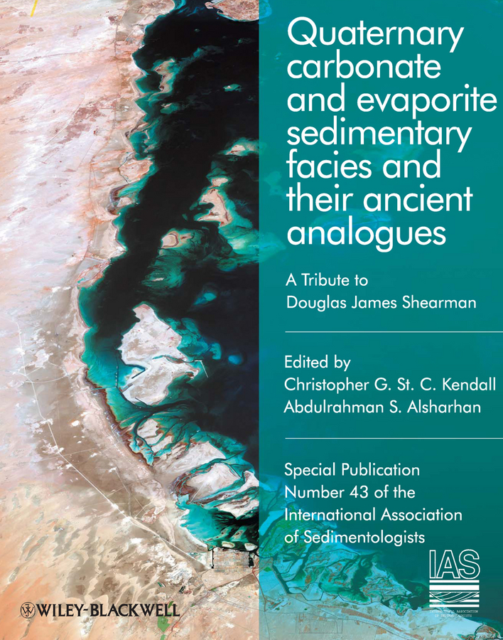 Alsharhan Abdulrahman S. Quaternary Carbonate and Evaporite Sedimentary Facies and Their Ancient Analogues. A Tribute to Douglas James Shearman (Special Publication 43 of the IAS) top 10 dubai and abu dhabi