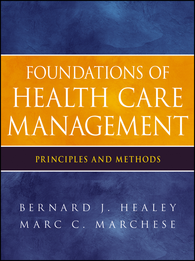 Marchese Marc C. Foundations of Health Care Management. Principles and Methods все цены