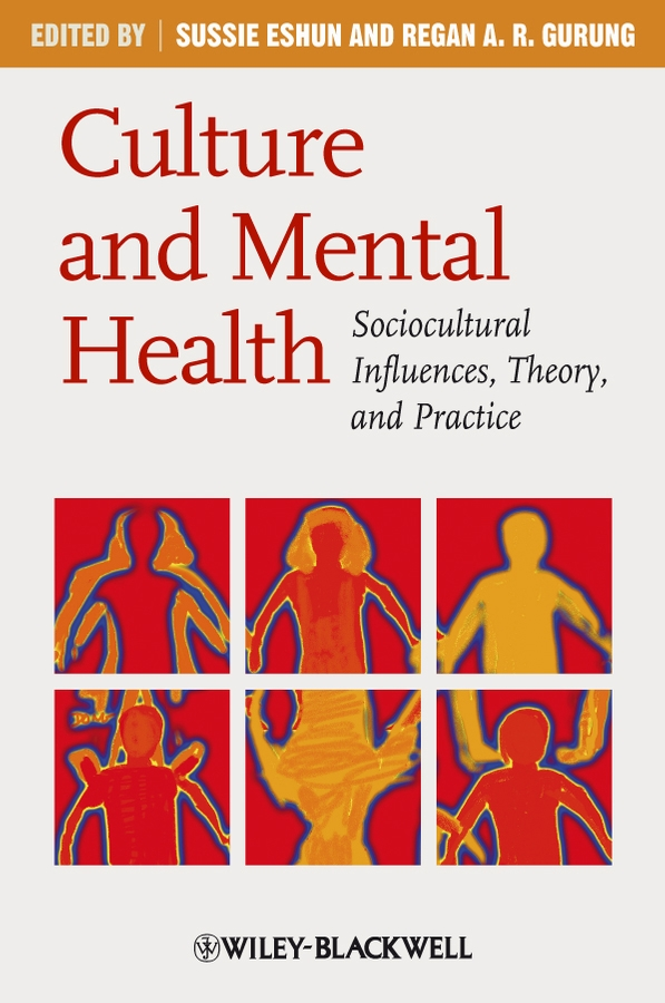 Eshun Sussie Culture and Mental Health. Sociocultural Influences, Theory, and Practice the mental health of asian americans