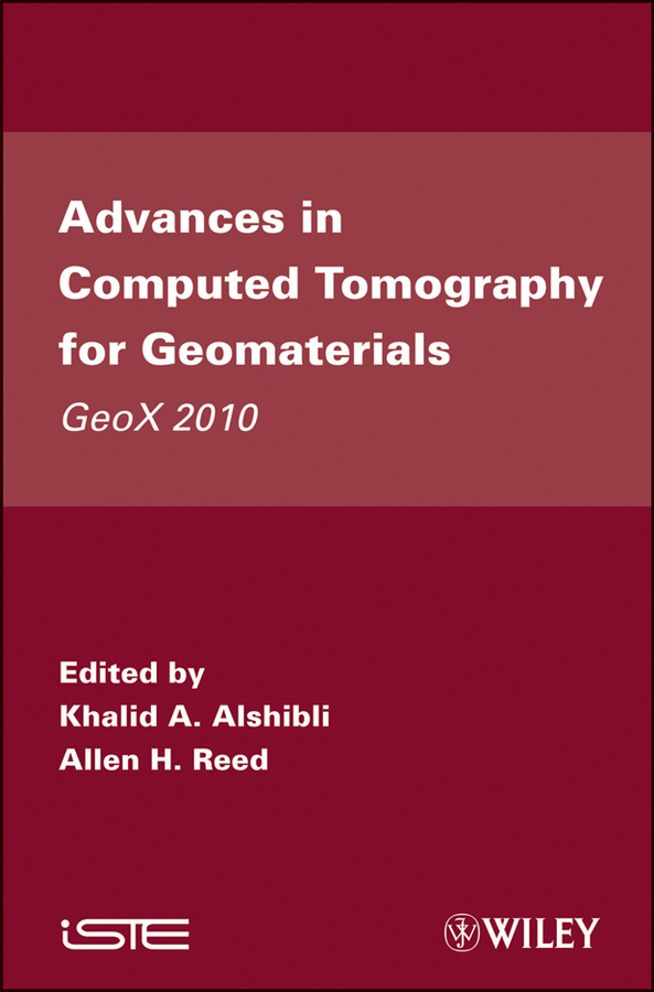 Alshibli Khalid A. Advances in Computed Tomography for Geomaterials. GeoX 2010 alshibli khalid a advances in computed tomography for geomaterials geox 2010
