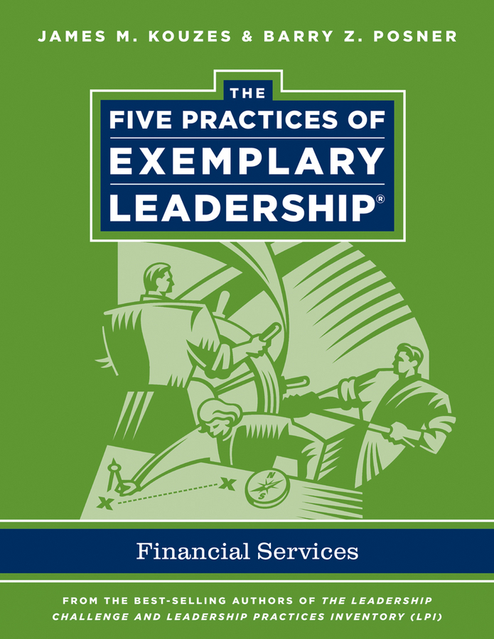 James M. Kouzes The Five Practices of Exemplary Leadership. Financial Services kouzes james m the five practices of exemplary leadership financial services