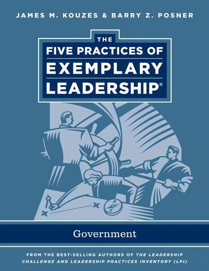 James M. Kouzes The Five Practices of Exemplary Leadership. Government kouzes james m the five practices of exemplary leadership financial services