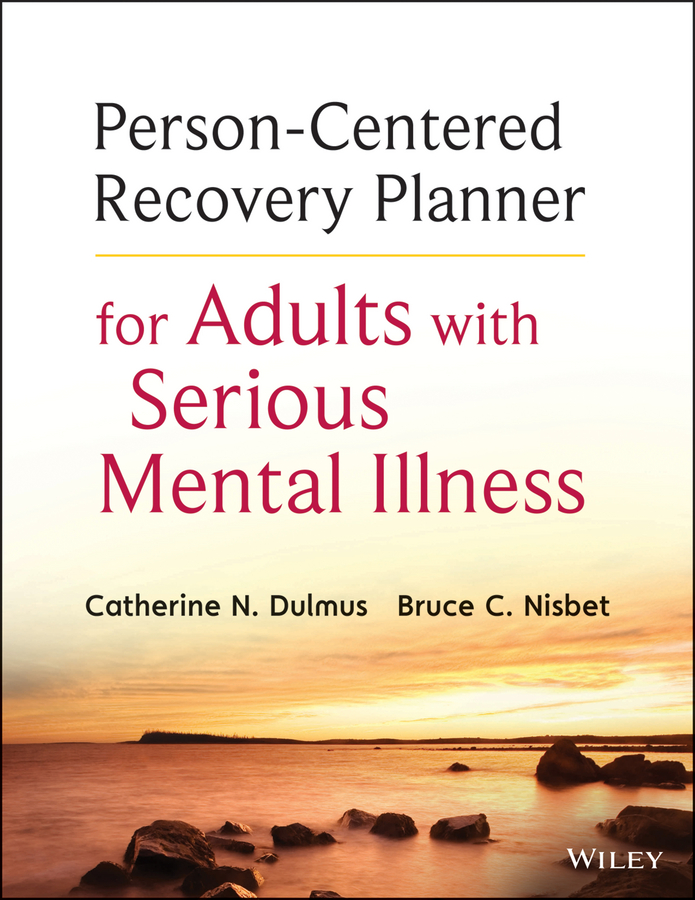 Dulmus Catherine N. Person-Centered Recovery Planner for Adults with Serious Mental Illness