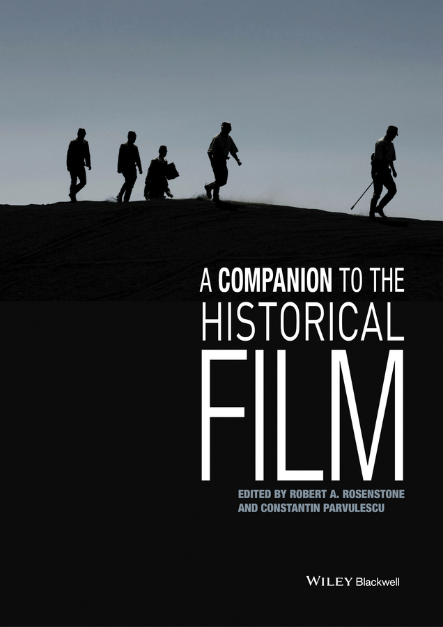 Rosenstone Robert A. A Companion to the Historical Film