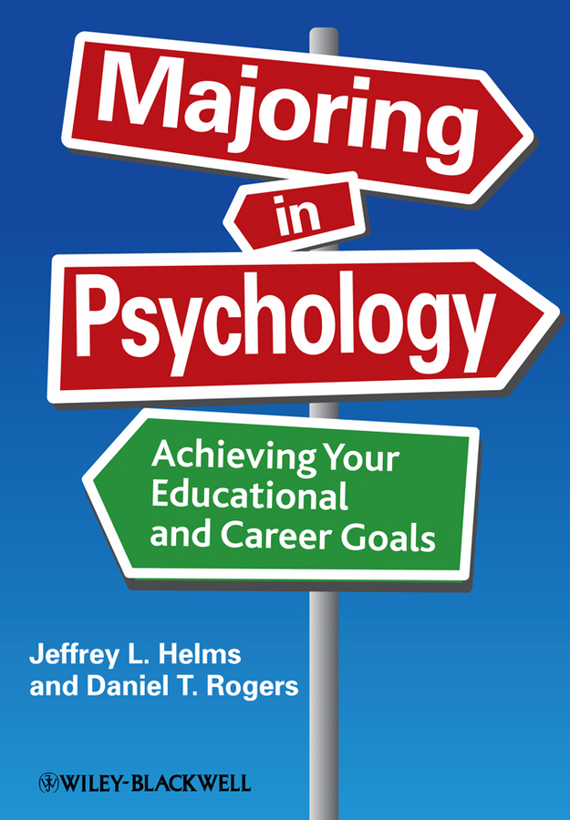 Helms Jeffrey L. Majoring in Psychology. Achieving Your Educational and Career Goals