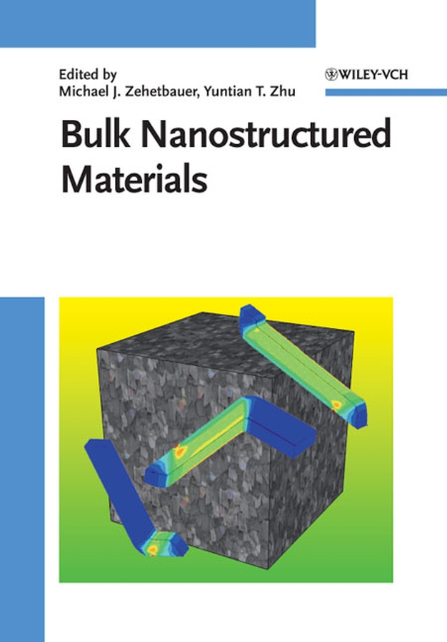Zehetbauer Michael J. Bulk Nanostructured Materials