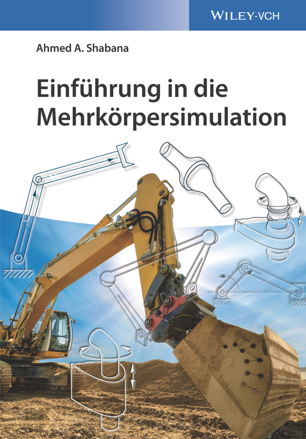 Shabana Ahmed A. Einführung in die Mehrkörpersimulation цена