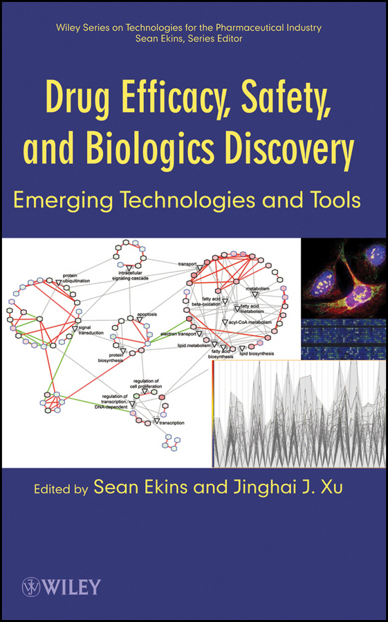 Ekins Sean Drug Efficacy, Safety, and Biologics Discovery. Emerging Technologies and Tools