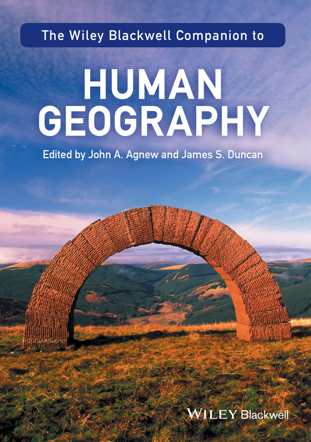 Agnew John A. The Wiley-Blackwell Companion to Human Geography david fergusson the blackwell companion to nineteenth century theology isbn 9781444319989