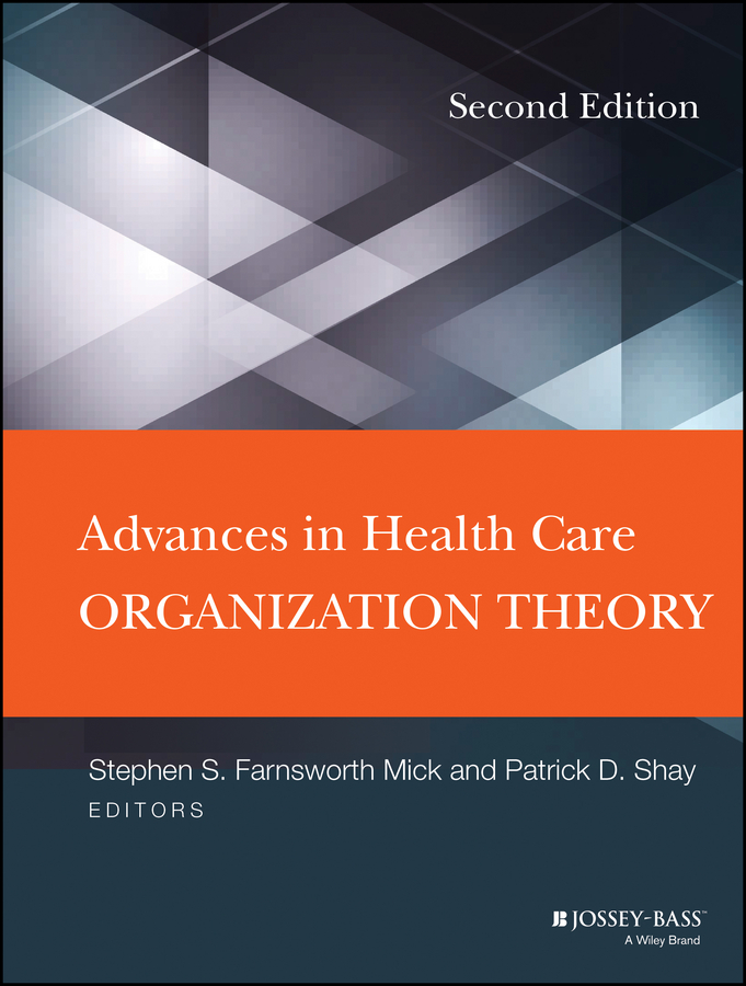 Shay Patrick D. Advances in Health Care Organization Theory все цены