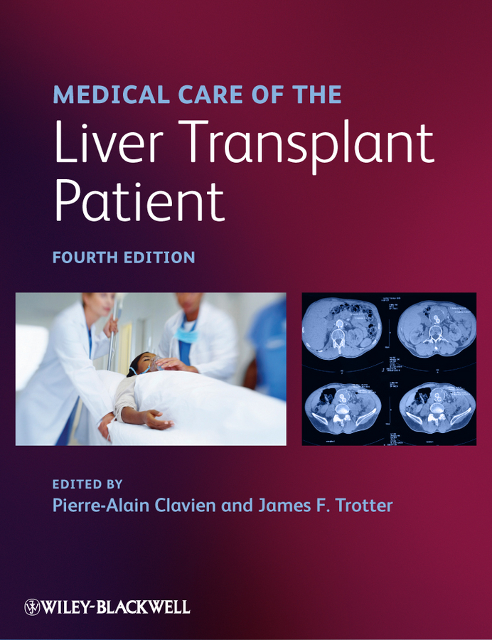 Clavien Pierre-Alain Medical Care of the Liver Transplant Patient the johns hopkins hospital 1998 1999 guide to medical care of patients with hiv infection