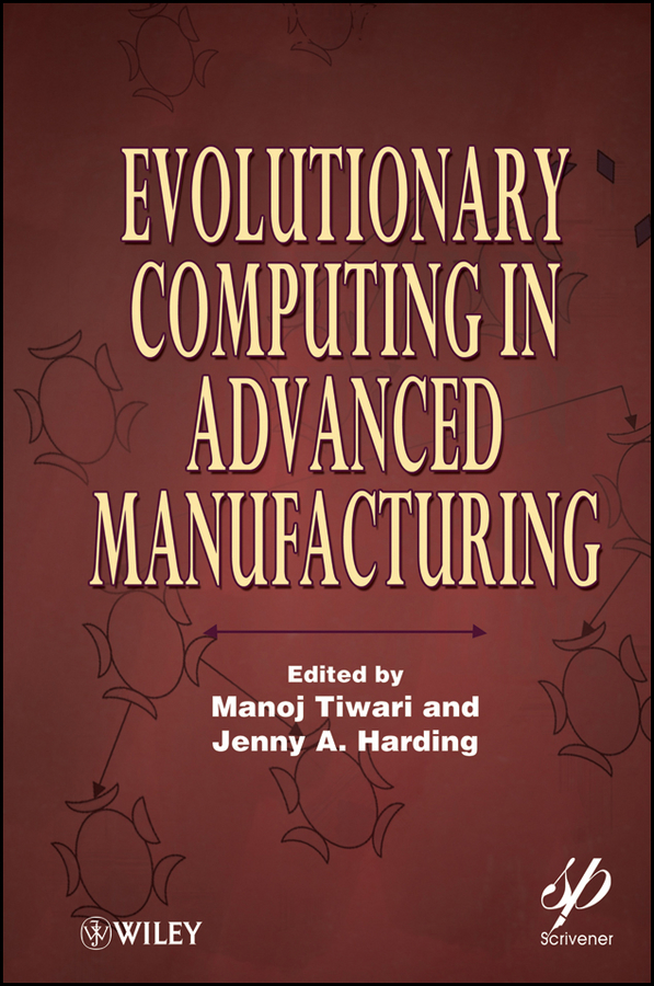 Evolutionary Computing in Advanced Manufacturing ( Harding Jenny A.  )