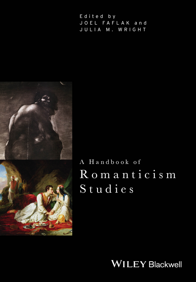 Wright Julia M. A Handbook of Romanticism Studies consalvo mia the handbook of internet studies