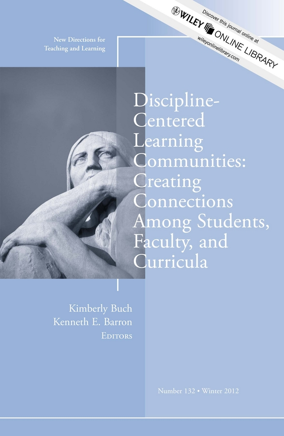 Barron Kenneth E. Discipline-Centered Learning Communities: Creating Connections Among Students, Faculty, and Curricula. New Directions for Teaching and Learning, Number 132 бакунева н учимся думать пропись тетрадь с наклейками