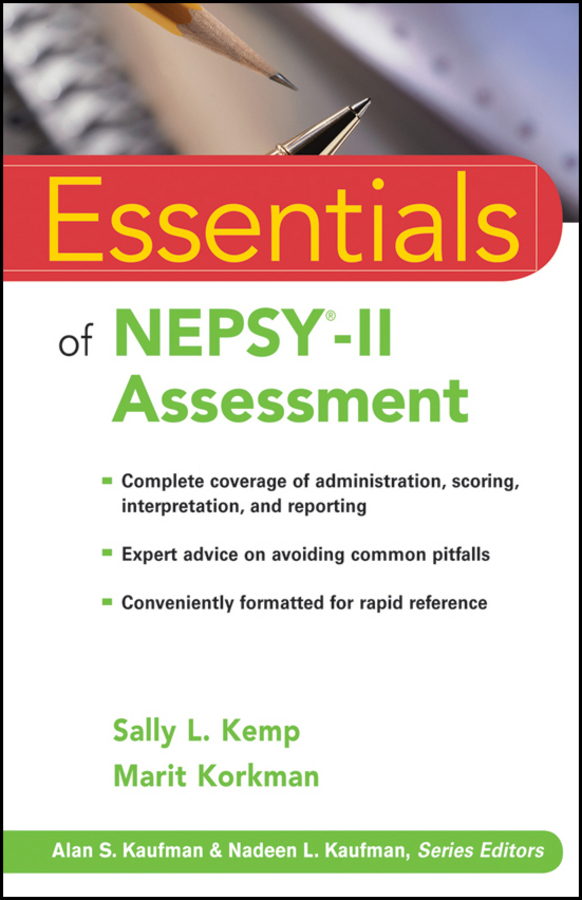 Kemp Sally L. Essentials of NEPSY-II Assessment blaise amendolace essentials of mcmi iv assessment
