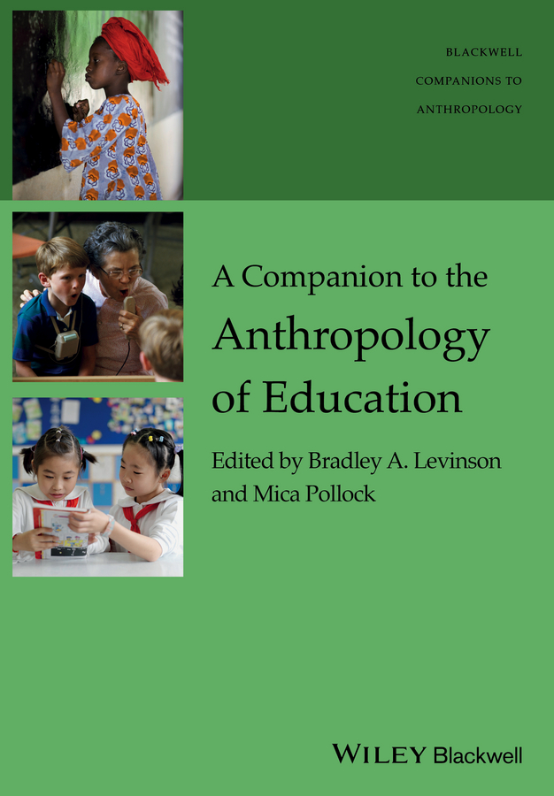 Pollock Mica A Companion to the Anthropology of Education influence of selected cultural practices on girls education