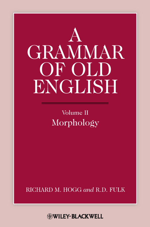 Hogg Richard M. A Grammar of Old English, Volume 2. Morphology авточехлы зимние the old pad at home