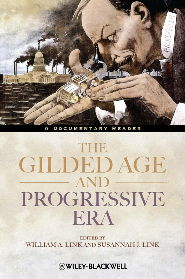 Link Susannah J. The Gilded Age and Progressive Era. A Documentary Reader railroads and the american people