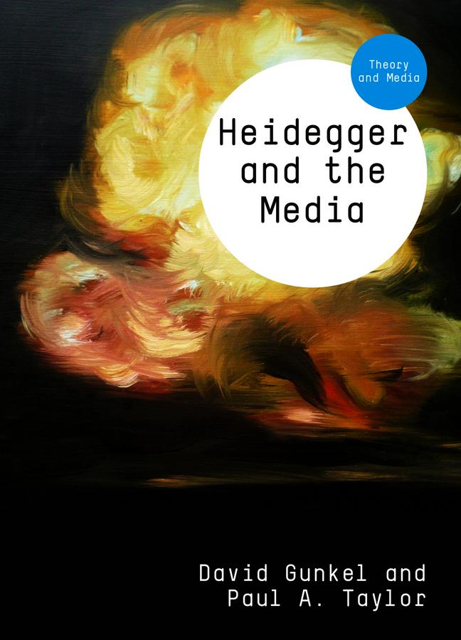 Gunkel David Heidegger and the Media gunkel david heidegger and the media isbn 9780745678962