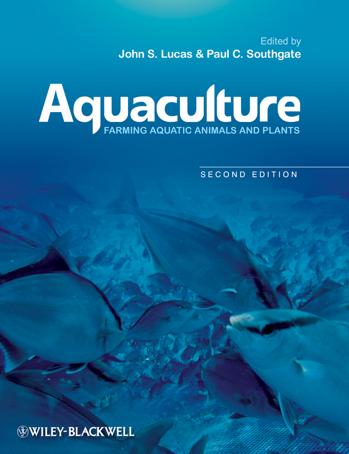 Southgate Paul C. Aquaculture. Farming Aquatic Animals and Plants colin nash the history of aquaculture