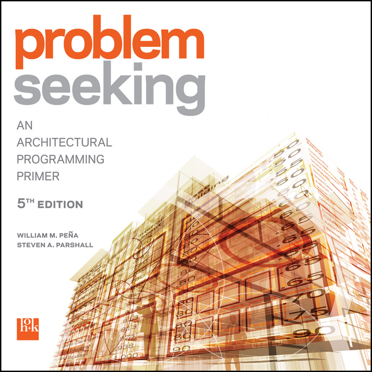 Pena William M. Problem Seeking. An Architectural Programming Primer mapping api between programming platforms