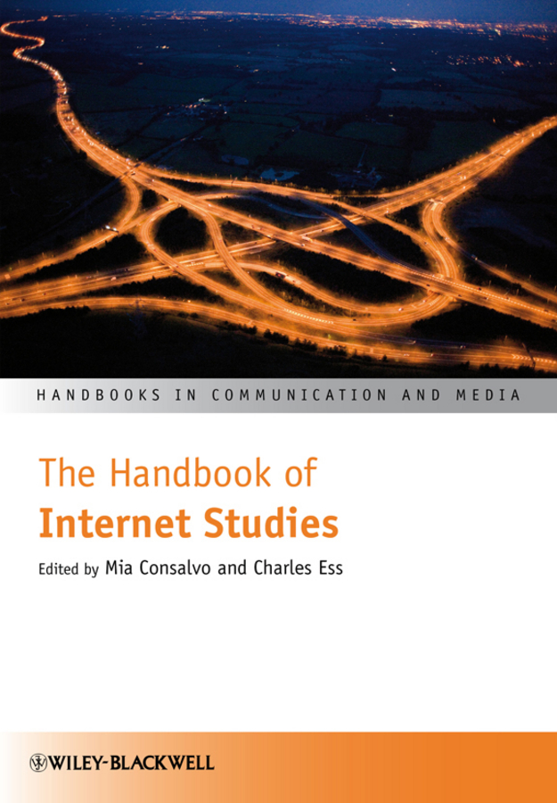 Consalvo Mia The Handbook of Internet Studies consalvo mia the handbook of internet studies