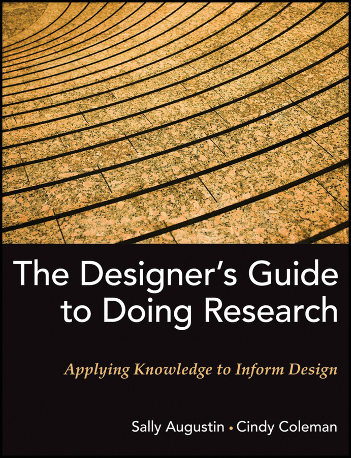 Coleman Cindy The Designer's Guide to Doing Research. Applying Knowledge to Inform Design