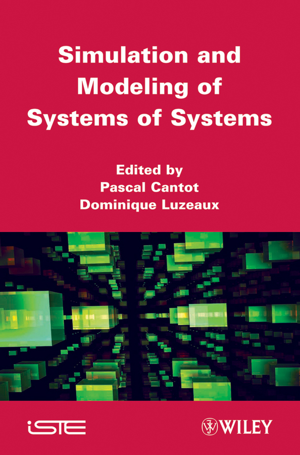 Cantot Pascal Simulation and Modeling of Systems of Systems цены онлайн