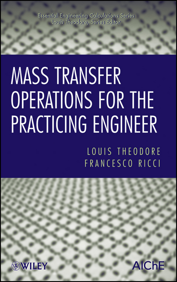 Theodore Louis Mass Transfer Operations for the Practicing Engineer louis theodore heat transfer applications for the practicing engineer