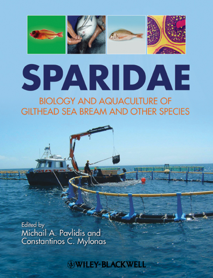 Mylonas Constantinos Sparidae. Biology and aquaculture of gilthead sea bream and other species taxonomy