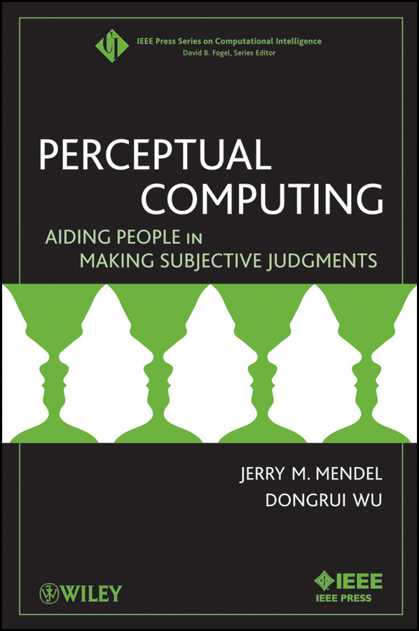 Wu Dongrui Perceptual Computing. Aiding People in Making Subjective Judgments fuzzy logic speed controllers using fpga technique