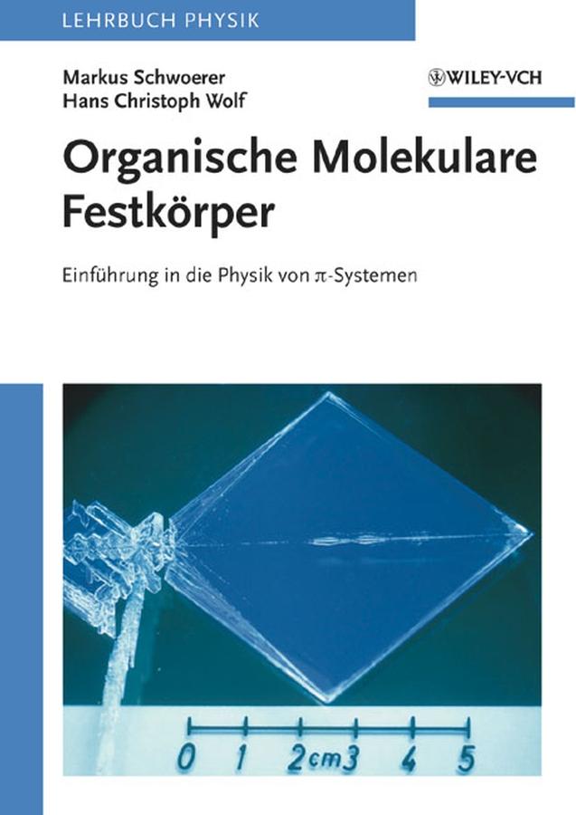 Wolf Hans Christoph Organische Molekulare Festkörper. Einführung in die Physik von pi-Systemen a schmitt keiner von uns lebet sich selber
