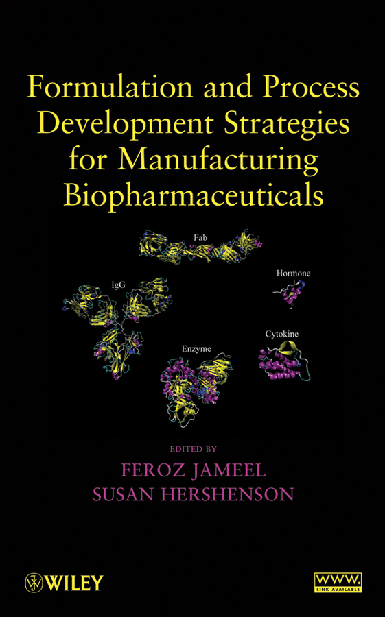 Jameel Feroz Formulation and Process Development Strategies for Manufacturing Biopharmaceuticals