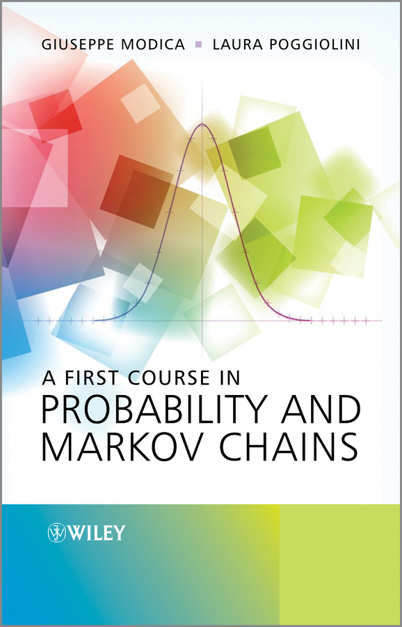 Poggiolini Laura A First Course in Probability and Markov Chains florescu ionut handbook of probability