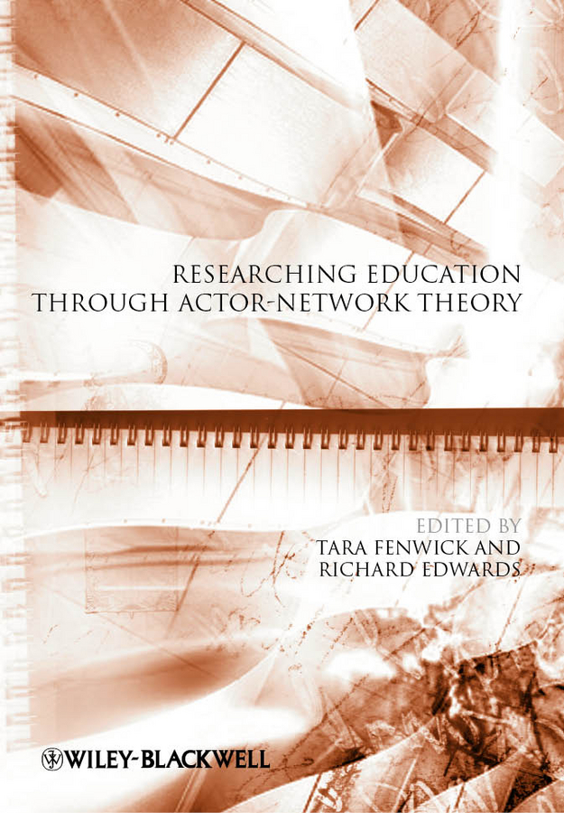 Edwards Richard Researching Education Through Actor-Network Theory richard george boudreau incorporating bioethics education into school curriculums