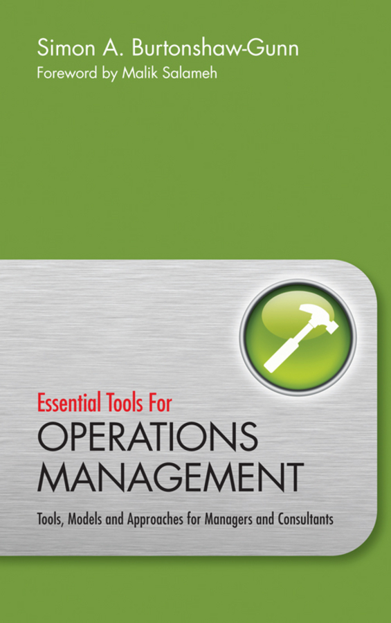 Salameh Malik Essential Tools for Operations Management. Tools, Models and Approaches for Managers and Consultants