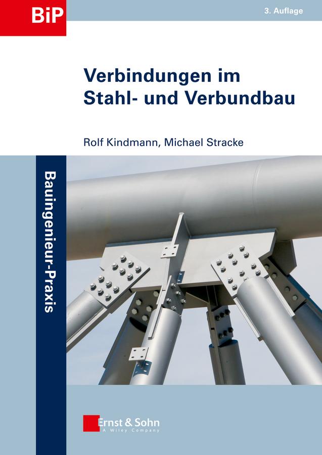 Kindmann Rolf Verbindungen im Stahl- und Verbundbau kindmann rolf stahlbau teil 1 grundlagen